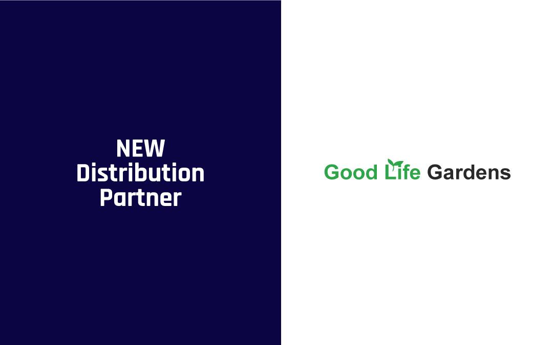 NEW DISTRIBUTOR: Good Life Gardens