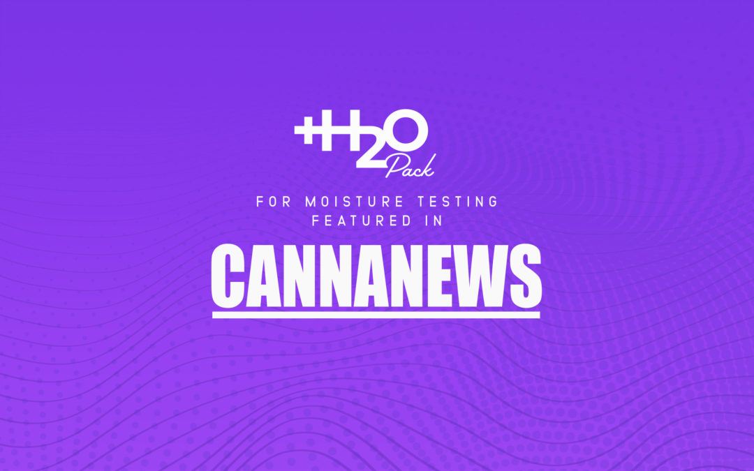 +H2O Pack for Moisture Testing Featured in CannaNews